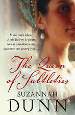 The Queen of Subtleties by Suzannah Dunn (Paperback, 2005)