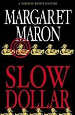 SLOW DOLLAR Margaret Maron 1st Edition 2002 Mystery Hardcover & Dust Jacket