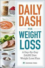 Daily Dash for Weight Loss: A Day-By-Day Dash Diet Weight Loss Plan (Paperback o