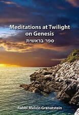 Meditations at Twilight on Genesis - New Book Rabbi Melvin Granatstein