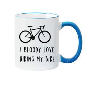 BIKE MUG - I BLOODY LOVE RIDING MY BIKE - BIKE GIFT - BIKE LOVER
