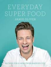 Jamie Oliver's Everyday Super Food - Jamie Oliver