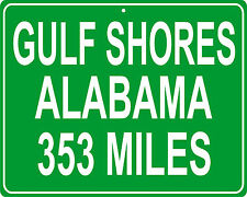 Gulf Shores, Alabama Highway Road Mileage Sign - Custom Distance to your House