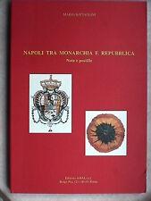 NAPOLI TRA MONARCHIA E REPUBBLICA Mario Battaglini Note e postille Borboni di la
