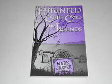 Haunted Cape Cod & The Islands by Mark Jasper 2002 SC,Ghosts,Paranormal,Spirits