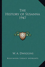 The History of Susanna 1947 by W A Dwiggins (Paperback / softback, 2010)