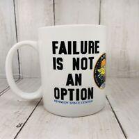 NASA Kennedy Space Center Failure Is Not An Option Coffee Cup Tea Cocoa Mug