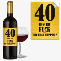 Funny 40th Birthday 40 Today Wine Bottle Label Rude Gift For Men Women #1053