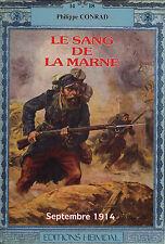 WW1 - Le Sang de la Marne, Septembre 1914- Philippe Conrad - Eds. Heimdal - 1992