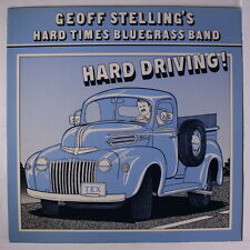 GEOFF STELLING'S HARD TIMES BG BAND: Hard Driving LP Bluegrass