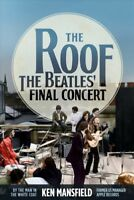 Roof : The Beatles' Final Concert, Hardcover by Mansfield, Ken, Brand New, Fr...