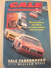 Cale : The Hazardous Life and Times of America's Greatest Stock Car Driver by...