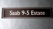 Saab 9-5 Estate Showroom numéro de plaque. RARE ORIGINAL Display Plaque. 1998 > 2009
