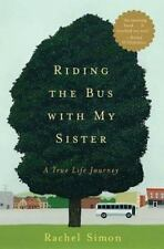Riding the Bus with My Sister: A True Life Journey, Simon, Rachel, Good Conditio