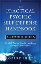 Practical Psychic Self Defense Handbook, The: A Survival Guide, , Bruce, Robert,
