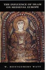 The Influence of Islam on Medieval Europe (The New Edinburgh Islamic Surveys)