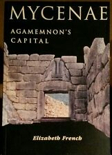Mycenae Agamemnon's Capital by Elizabeth French (Paperback, 2002)