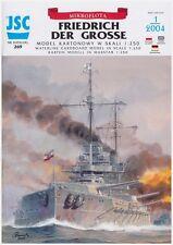 """JSC 269 - Linienschiff """"Friedrich der Große""""  1:250"""