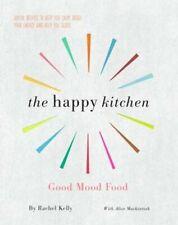 The Happy Kitchen Good Mood Food - Joyful recipes to keep you c... 9781780722962