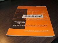 1954 HIGHLIGHTS OF AMERICAN RAILROAD HISTORY ASSOCIATION OF AMERICAN RAILROADS