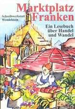 MARKTPLATZ FRANKEN,LESEBUCH Handel,Wandel,Schreibwerkstatt Wendelstein,Bayern,NE