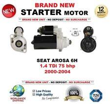FOR SEAT AROSA 6H 1.4 TDi 75 bhp 2000-2004 NEW STARTER MOTOR 2.0 kW 10 Teeth