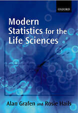 Modern Statistics for the Life Sciences by Alan Grafen and Rosie Hails