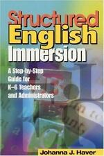 Structured English Immersion: A Step-by-Step Guide for K-