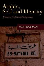 Arabic, Self and Identity: A Study in Conflict and Displacement: By Suleiman,...