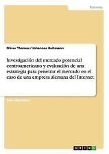 Investigación Del Mercado Potencial Centroamericano y Evaluación de una...