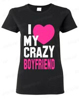 I Love My Crazy Boyfriend Women's T-Shirt Funny Couples Matching Valentines Gift