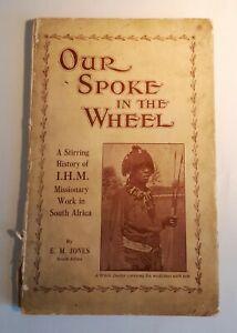 1924 Edition. OUR SPOKE IN THE WHEEL E.M. Jones (Luti Mambambari/ South Africa)