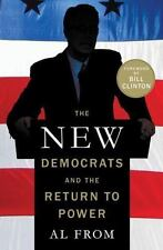 The New Democrats and the Return to Power by Al From (2013, Hardcover)