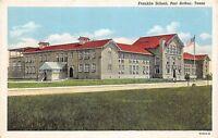 A58/ Port Arthur Texas Tx Postcard Linen Franklin School Building