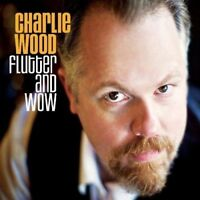 Madera Charlie - Flutter And Wow Nuevo CD