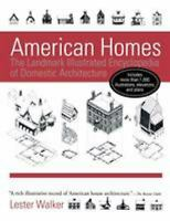 American Homes : The Landmark Illustrated Encyclopedia of Domestic Architecture