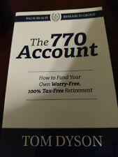 THE 770 ACCOUNT RETIREMENT BOOK  How to Fund 100% Tax Free TOM DYSON Pre-Owned