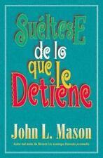 Suéltese de lo Que le Detiene by John L. Mason (1998, Paperback)