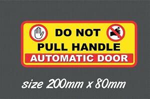 Do Not Pull Handle Sign Sticker Automatic Door Shop doors, Taxi, big external