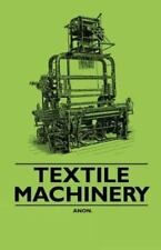 Textile Machinery: By Anon.