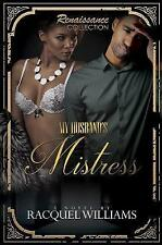 My Husband's Mistress: Renaissance Collection by Racquel Williams (Paperback,...