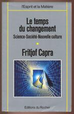 FRITJOF CAPRA, LE TEMPS DU CHANGEMENT SCIENCE SOCIÉTÉ NOUVELLE CULTURE