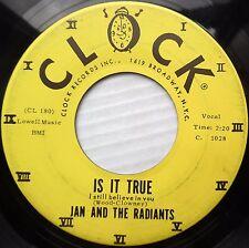 JAN & THE RADIANTS doowop original CLOCK 45 Is It True b/w Now Is The Hour w925