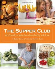 The Supper Club: Kid-Friendly Meals the Whole Fami