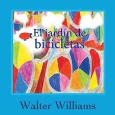 El Jardin de Bicicletas by Walter Williams (2013, Paperback)