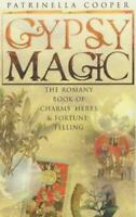 Gypsy Magic: The Romany Book of Charms, Herbs and Fortune-Telling by Copper, Pat