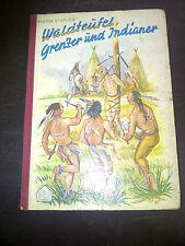 Waldteufel, Grenzer und Indianer - Victor Stuplich - Neue Jugendschriften 1955