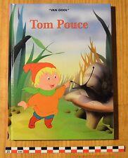 Tom Pouce, Van Gool, Editions BK France, album cartonné, 60 pages