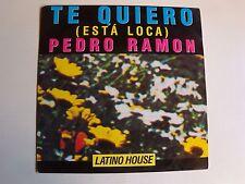 "PEDRO RAMON : Te quiero (Esta loca) - 7"" 45T 1989 latino house CBS 655563"