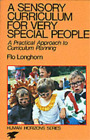 A Sensory Curriculum for Very Special People (Human Horizons), Flo Longhorn, Use